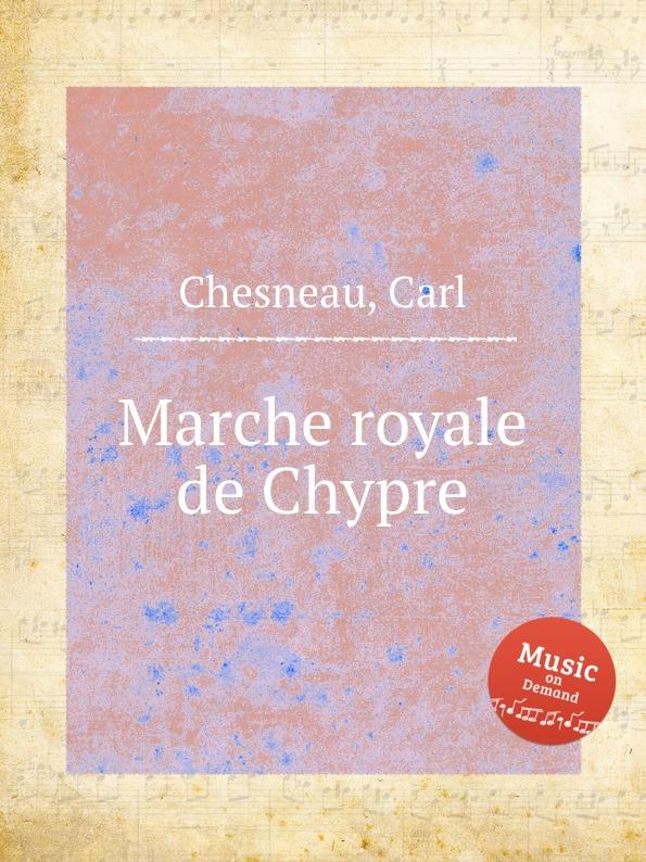 C. Chesneau Marche royale de Chypre c chesneau marche funebre