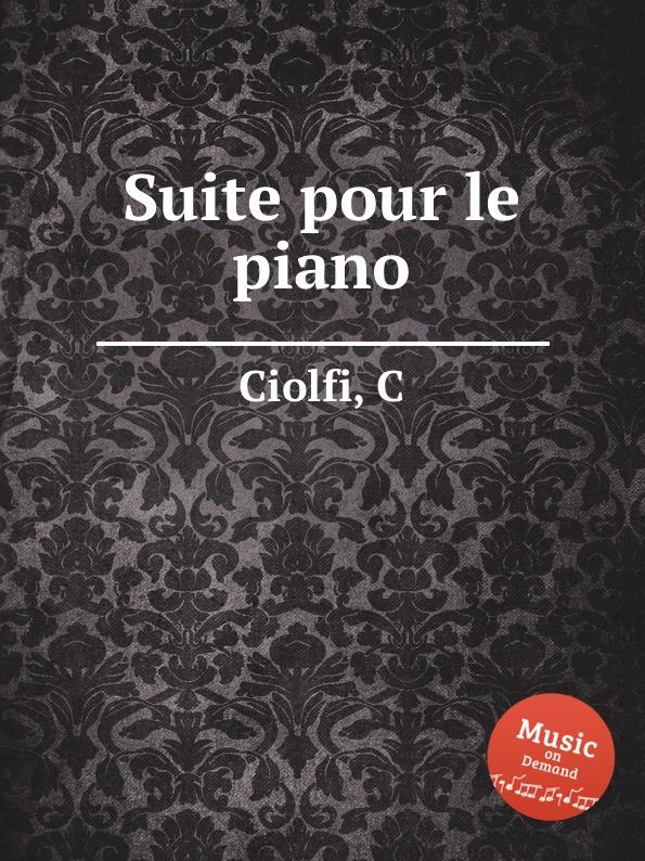 C. Ciolfi Suite pour le piano цена и фото