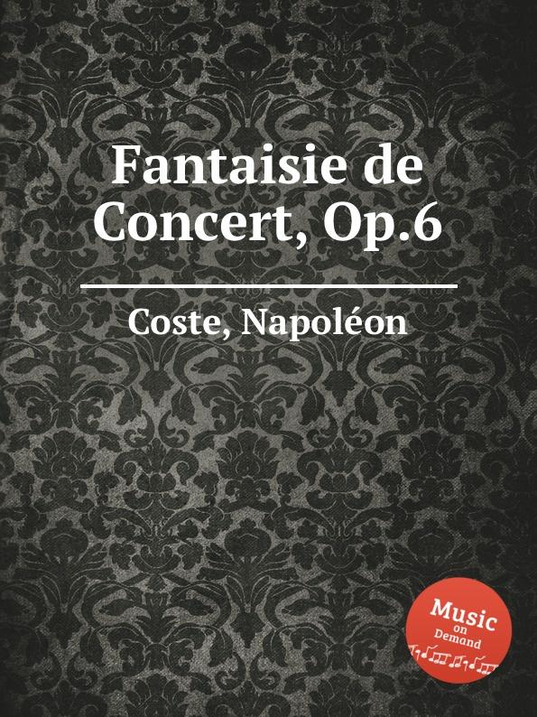 N. Coste Fantaisie de Concert, Op.6 a j artôt grande fantaisie de concert op 16