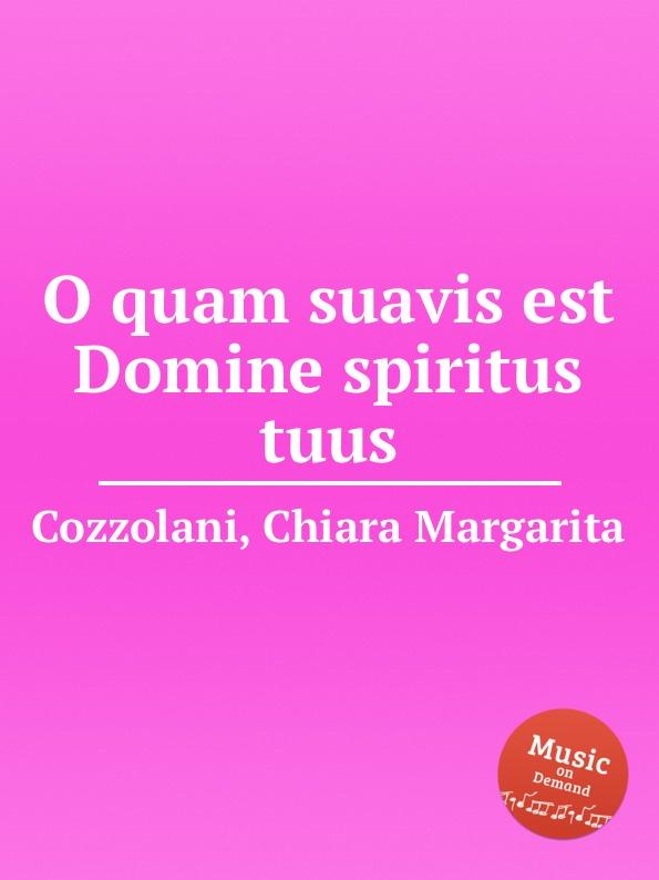 Ch.M. Cozzolani O quam suavis est Domine spiritus tuus s patta o quam suavis est domine spiritus tuus