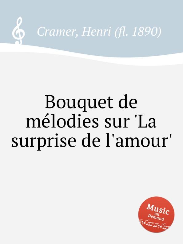 H. Cramer Bouquet de melodies sur .La surprise de l.amour. недорого