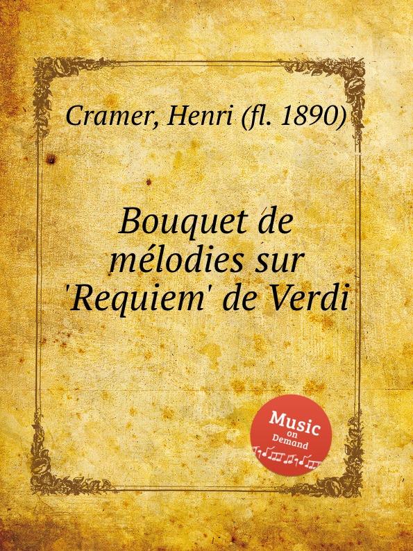 H. Cramer Bouquet de melodies sur .Requiem. de Verdi недорого