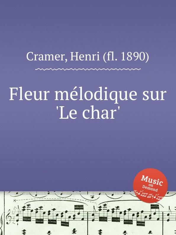 H. Cramer Fleur melodique sur .Le char. h cramer fleur melodique sur la cruche cassee