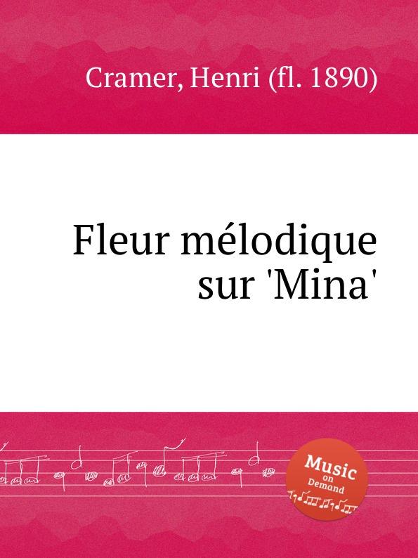 H. Cramer Fleur melodique sur .Mina. h cramer fleur melodique sur la cruche cassee