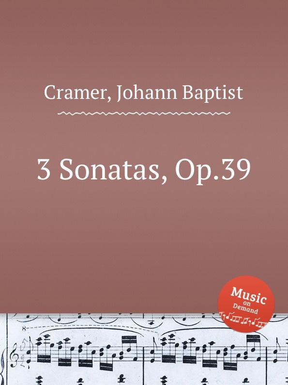 J. B. Cramer 3 Sonatas, Op.39 j s schröter 3 sonatas op 9