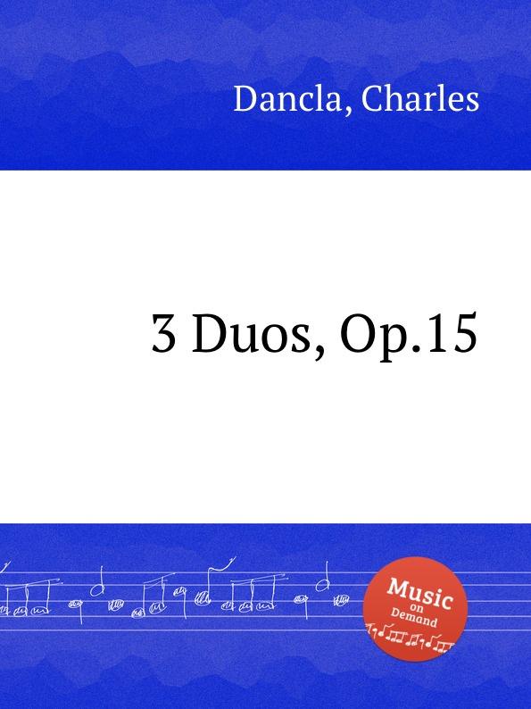 Ch. Dancla 3 Duos, Op.15 ch dancla 3 duos op 62
