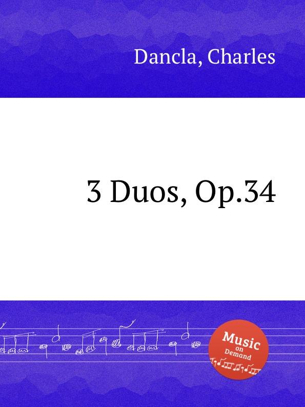 Ch. Dancla 3 Duos, Op.34 ch dancla 3 duos op 62