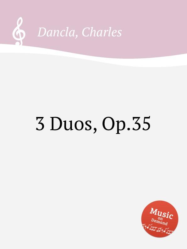 Ch. Dancla 3 Duos, Op.35 ch dancla 3 duos op 62
