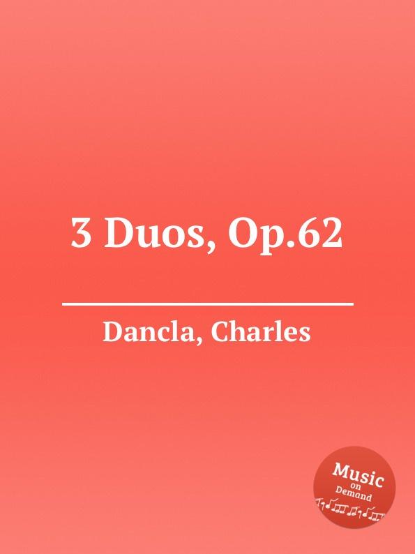 Ch. Dancla 3 Duos, Op.62 ch dancla 3 duos op 62