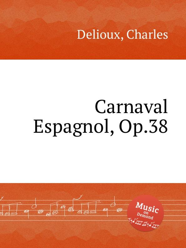 Ch. Delioux Carnaval Espagnol, Op.38