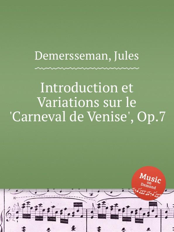 лучшая цена J. Demersseman Introduction et Variations sur le .Carneval de Venise., Op.7