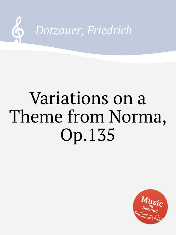 F. Dotzauer Variations on a Theme from Norma, Op.135 f carulli variations on la marseillaise op 330
