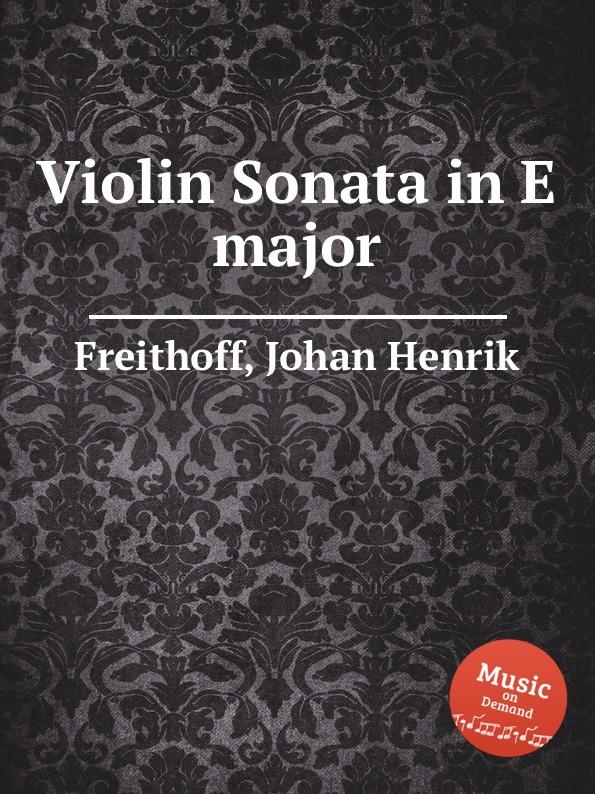 J.H. Freithoff Violin Sonata in E major jens luhr jens luhr kuhlau sonata in e flat major sonata in a minor