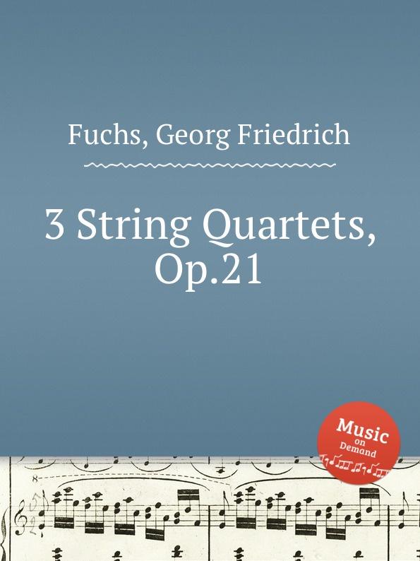 G.F. Fuchs 3 String Quartets, Op.21 цена