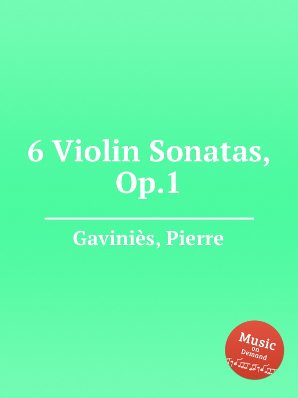 P. Gaveaux 6 Violin Sonatas, Op.1 pinchas zukerman brahms the violin sonatas the viola sonatas 2 cd