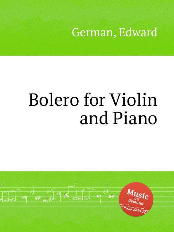 цена E. German Bolero for Violin and Piano в интернет-магазинах