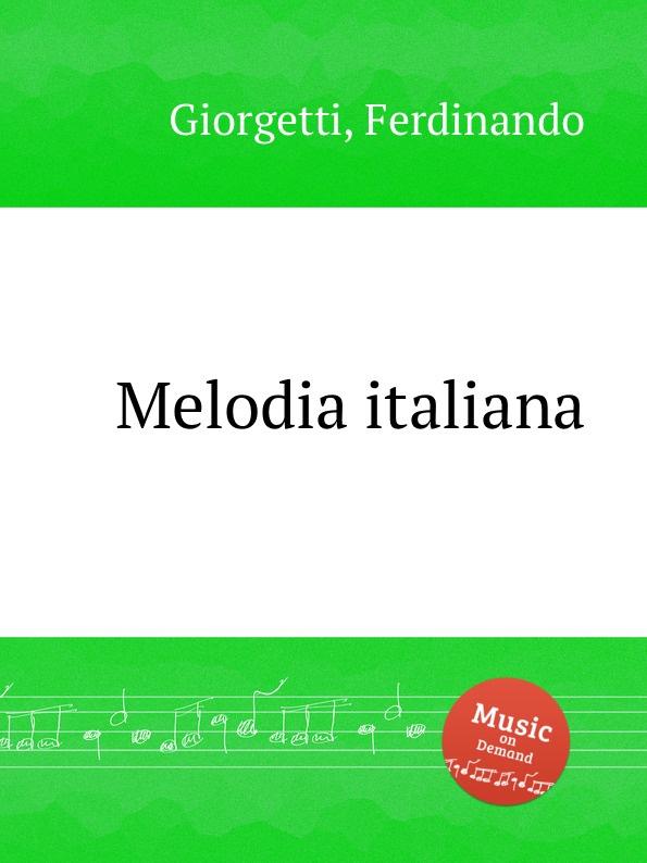 F. Giorgetti Melodia italiana seraph melodia armastus on kohal
