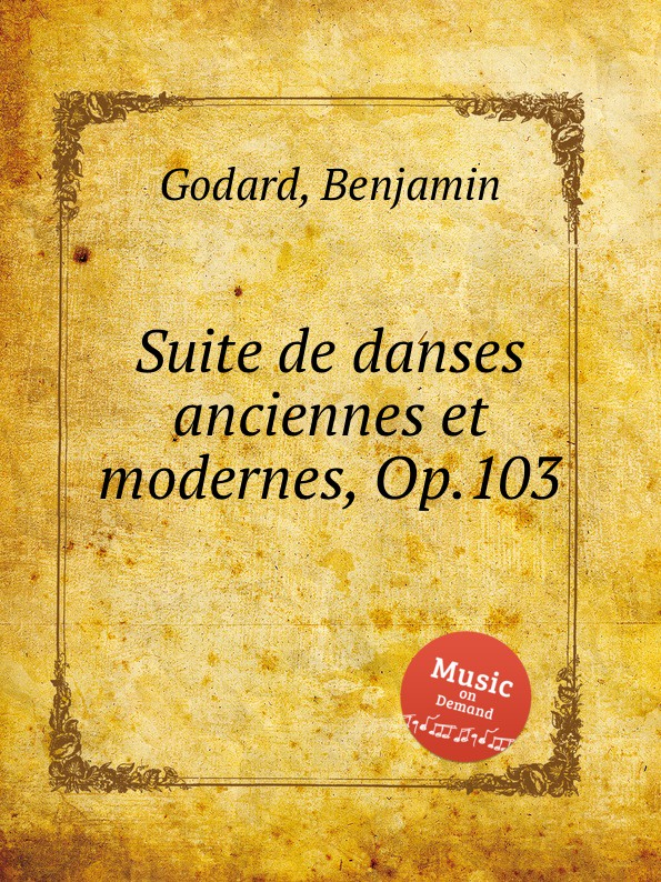 B. Godard Suite de danses anciennes et modernes, Op.103 b godard suite de danses anciennes et modernes op 103