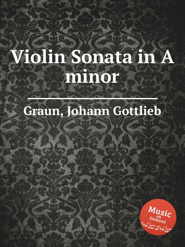 J.G. Graun Violin Sonata in A minor j g graun violin sonata in d minor