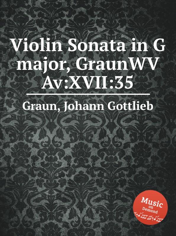 J.G. Graun Violin Sonata in G major, GraunWV Av:XVII:35 j g graun violin concerto in g major graunwv c xiii 82
