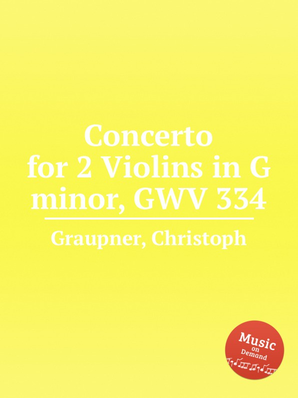 C. Graupner Concerto for 2 Violins in G minor, GWV 334 c graupner concerto for 2 violins in g minor gwv 334