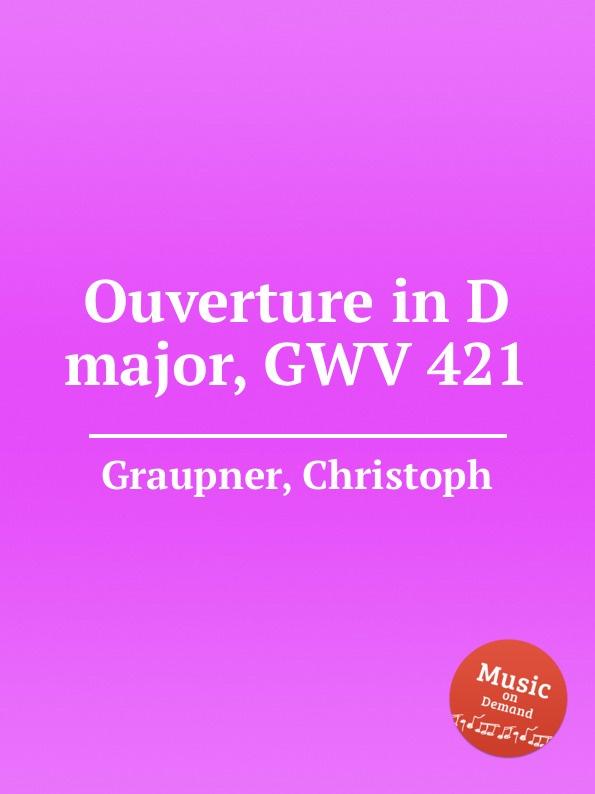 C. Graupner Ouverture in D major, GWV 421 c graupner trio sonata in b flat major gwv 217
