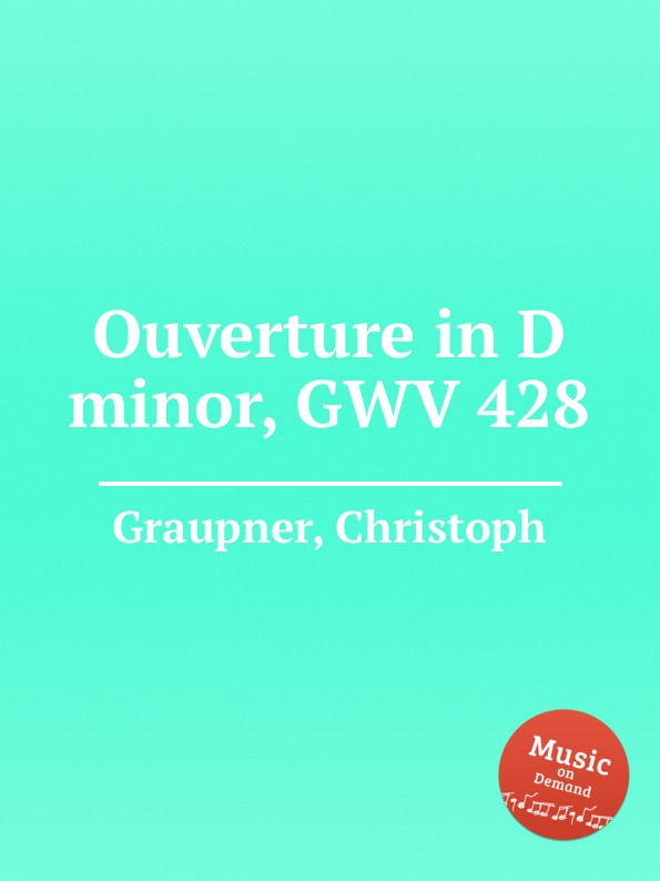 C. Graupner Ouverture in D minor, GWV 428 цена и фото