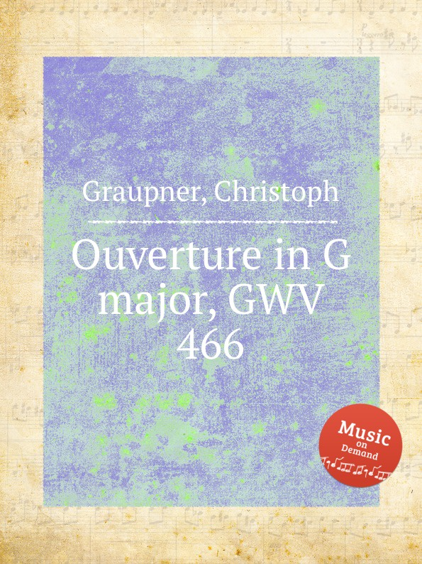 C. Graupner Ouverture in G major, GWV 466 c graupner trio sonata in b flat major gwv 217