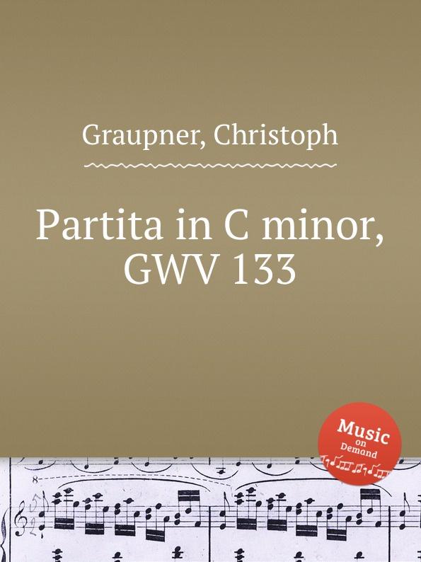 C. Graupner Partita in C minor, GWV 133 c graupner der wind blaset wo er will gwv 1141 46