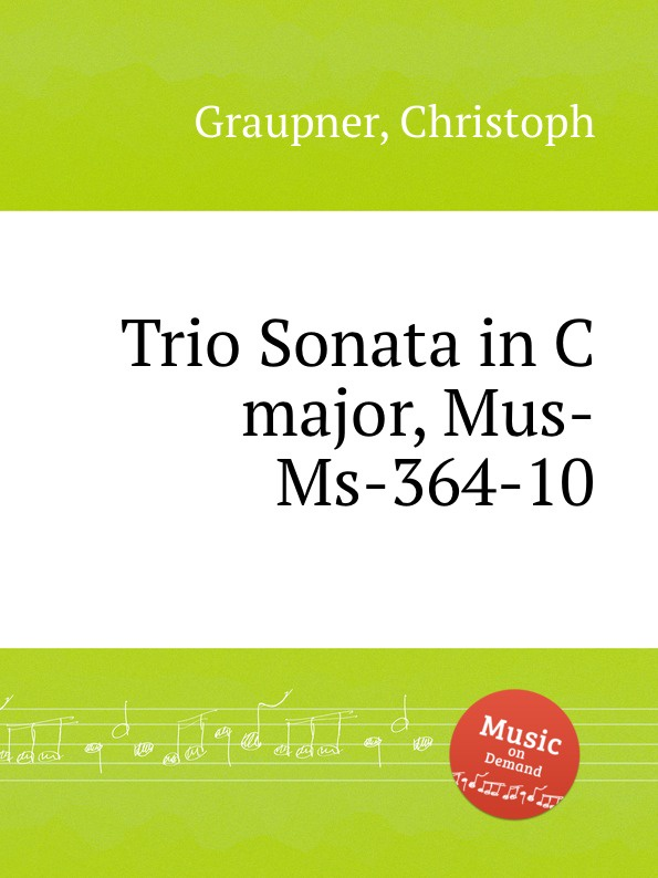 C. Graupner Trio Sonata in C major, Mus-Ms-364-10 c graupner trio sonata in d major gwv 204