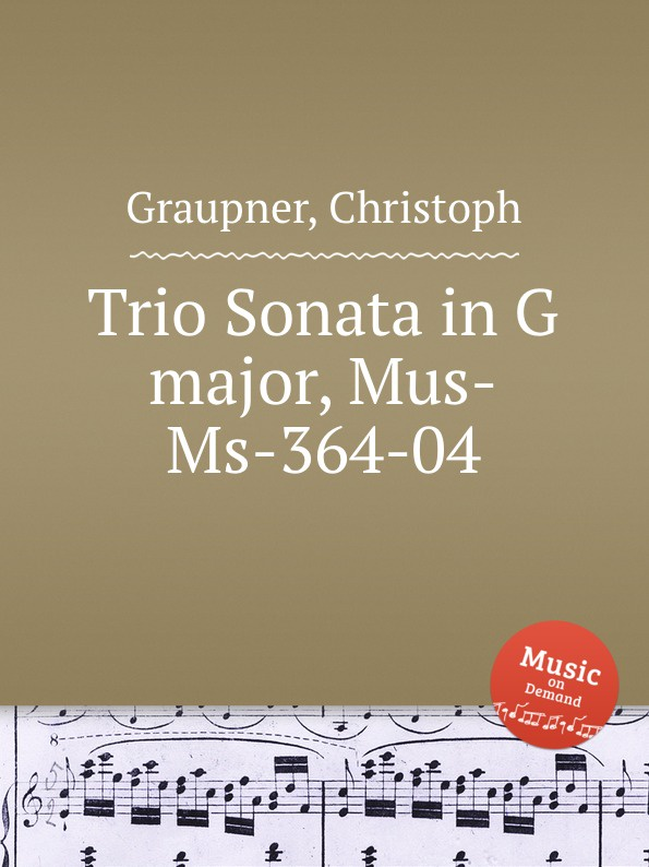 цена C. Graupner Trio Sonata in G major, Mus-Ms-364-04 в интернет-магазинах