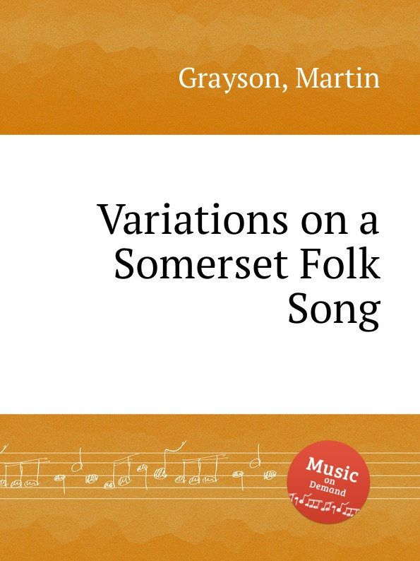 M. Grayson Variations on a Somerset Folk Song m mazin moscow nights variations on the theme song soloviev sedoi for orchestra