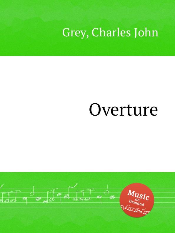C.J. Grey Overture j h rogers concert overture for organ