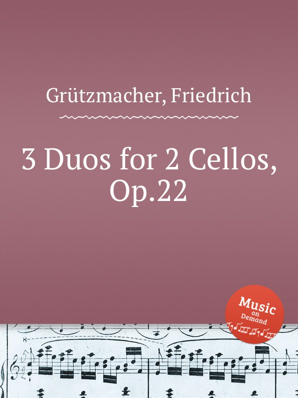 F. Grützmacher 3 Duos for 2 Cellos, Op.22 g b viotti 3 duos for 2 cellos op 30