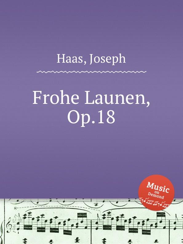 J. Haas Frohe Launen, Op.18 j haas 6 lose blatter op 16