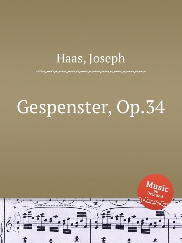 J. Haas Gespenster, Op.34 j haas 6 lose blatter op 16