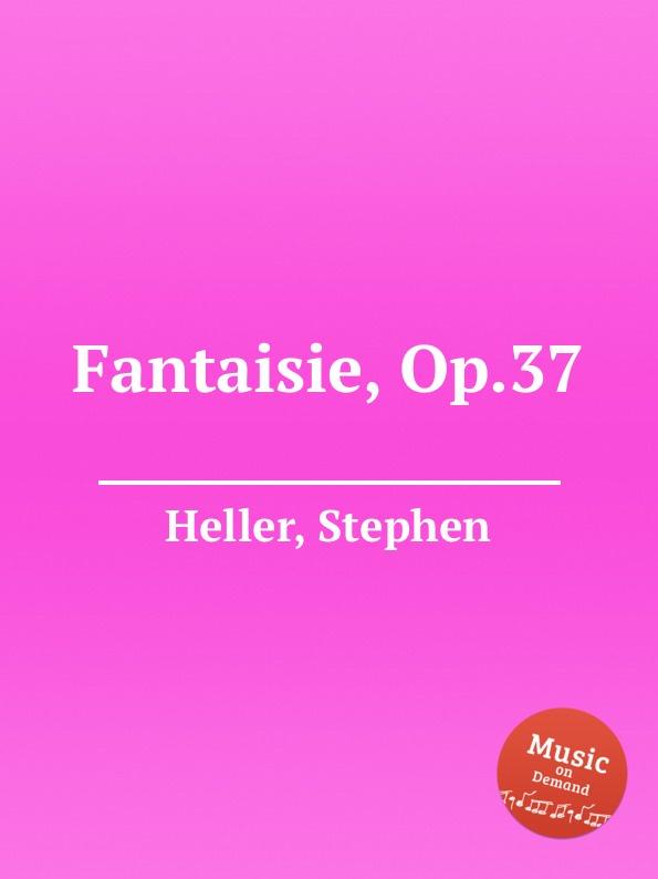 S. Heller Fantaisie, Op.37 недорого