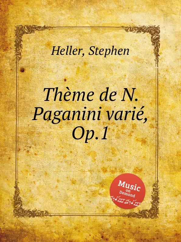 S. Heller Theme de N. Paganini varie, Op.1 c chaminade theme varie op 89