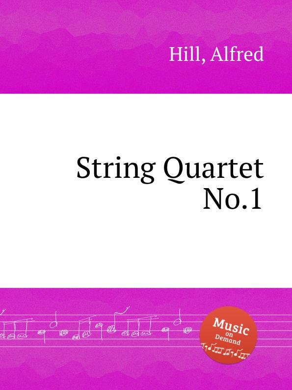 A. Hill String Quartet No.1 a vaucorbeil string quartet no 1