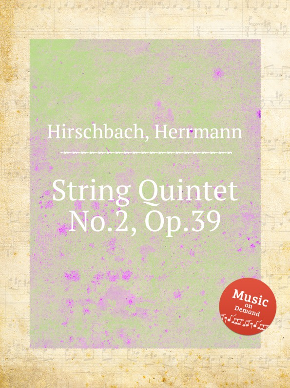 H. Hirschbach String Quintet No.2, Op.39 h koessler string quintet