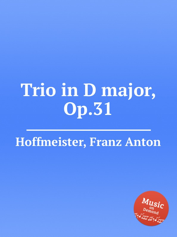 F.A. Hoffmeister Trio in D major, Op.31 f a hoffmeister flute duet in d major