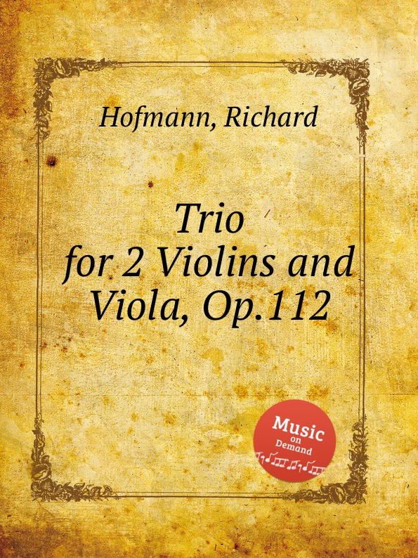 R. Hofmann Trio for 2 Violins and Viola, Op.112 цена и фото