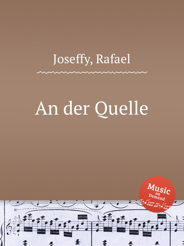 R. Joseffy An der Quelle