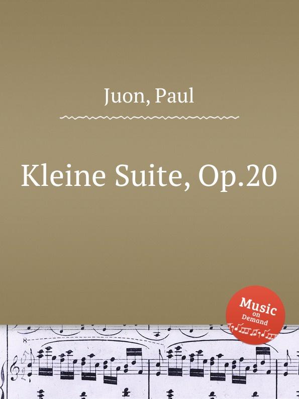 лучшая цена P. Juon Kleine Suite, Op.20