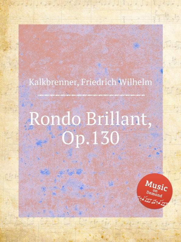F.W. Kalkbrenner Rondo Brillant, Op.130 недорого