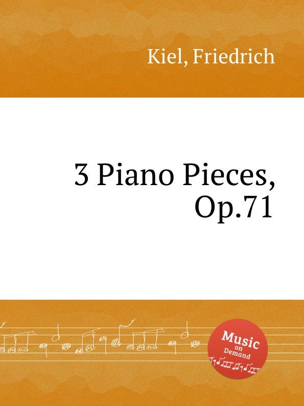 лучшая цена F. Kiel 3 Piano Pieces, Op.71