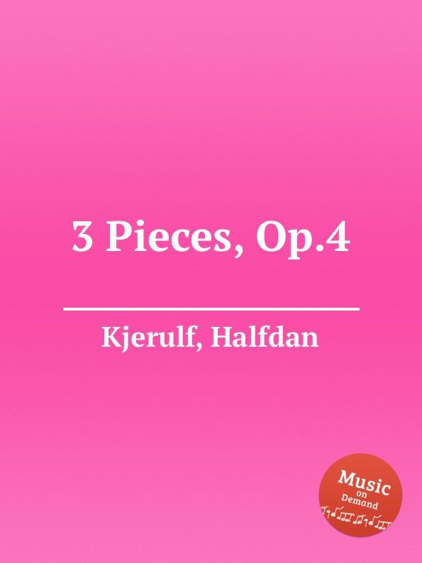 H. Kjerulf 3 Pieces, Op.4 h hopekirk 3 pieces for piano
