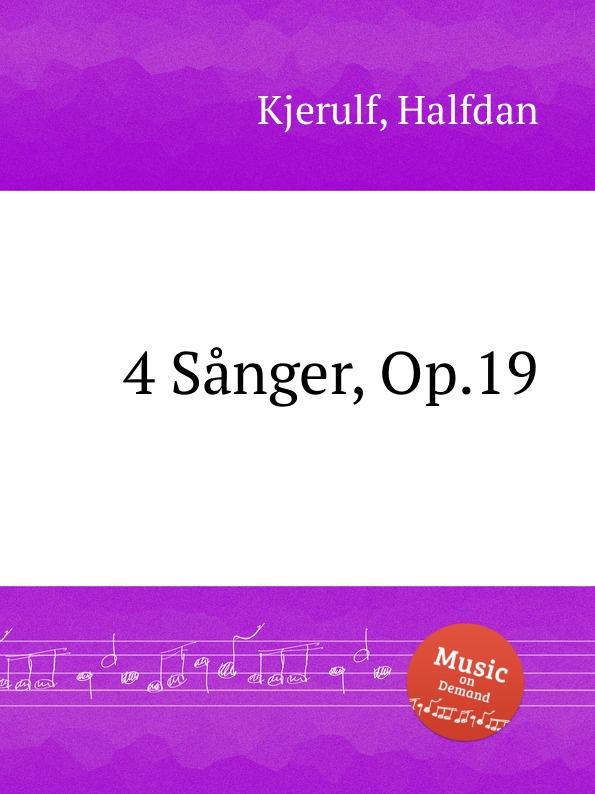 H. Kjerulf 4 Sanger, Op.19