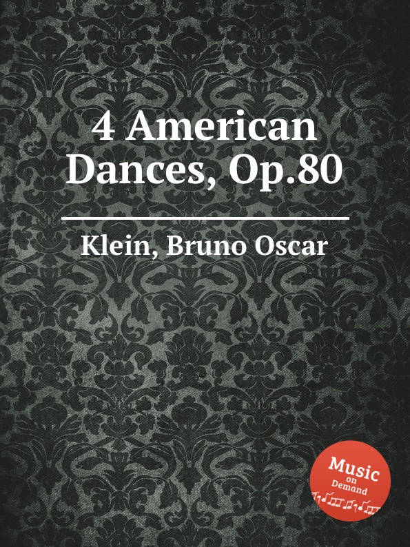 B.O. Klein 4 American Dances, Op.80 h f gilbert 3 american dances