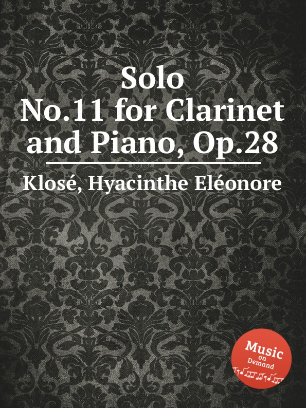H.E. Klosé Solo No.11 for Clarinet and Piano, Op.28 b fairchild 3 pieces for clarinet and piano op 12